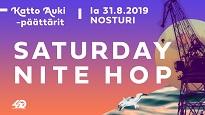 KATTO AUKI PÄÄTTÄRIT - Saturday Nite Hop