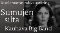 Kauhava Big Band: Sumujen silta - elokuvakonsertti