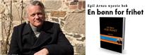 """Lansering av Egil Arne´s nye bok """"En bønn for frihet"""""""