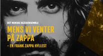 Mens vi venter på Zappa: En Frank Zappa hyllest